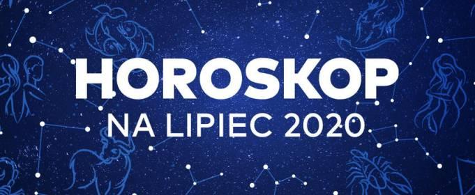 Horoskop na lipiec 2020 roku